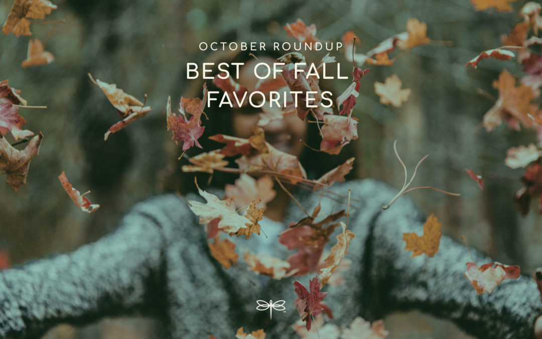 Fall Favorites in the Monthly Roundup!